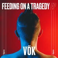 Vök - Feeding On A Tragedy