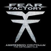 Fear Factory - Aggression Continuum: The Instrumentals