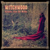 Witchwood - Litanies From The Wood