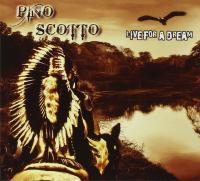Pino Scotto - Live For A Dream