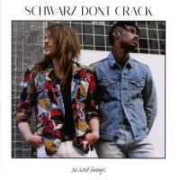 Schwarz Dont Crack - No Hard Feelings