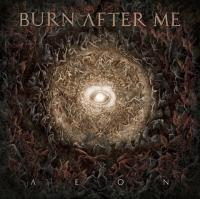 Burn After Me - Aeon