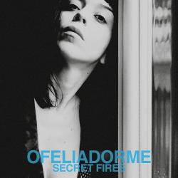 Ofeliadorme - Secret Fires