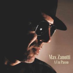 Max Zanotti - A Un Passo