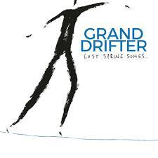 Grand Drifter - Lost Spring Songs