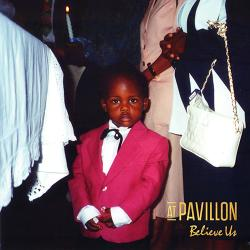 At Pavillon - Believe Us