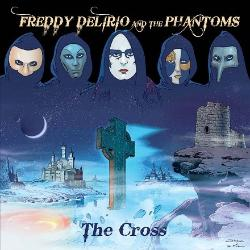 Freddy Delirio And The Phantoms - The Cross