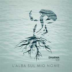 Dharma108 - L'Alba Sul Mio Nome