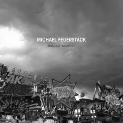 Michael Feuerstack - Natural Weather