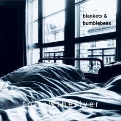 f o l l o w t h e r i v e r  - Blankets & Bumblebees
