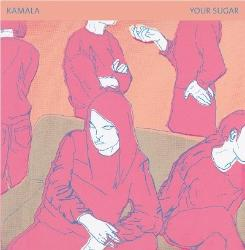 Kamala - Your Sugar