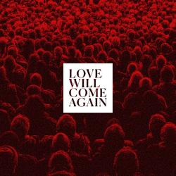 Talk To Her - Love Will Come Again