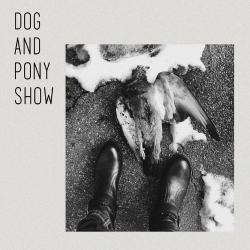 Dog And Pony Show - Dog And Pony Show