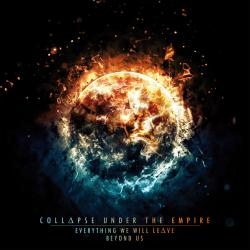 Collapse Under The Empire - Everything We Will Leave Beyond Us
